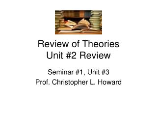 Review of Theories Unit #2 Review