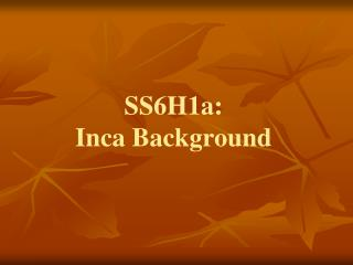 SS6H1a: Inca Background