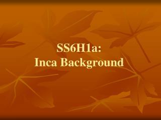 SS6H1a: Inca Background