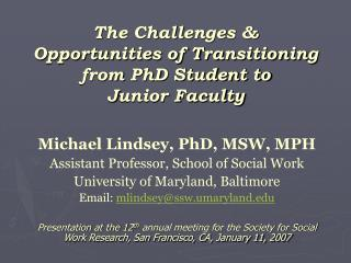 The Challenges  Opportunities of Transitioning from PhD Student to  Junior Faculty