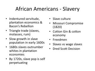 African Americans  - Slavery