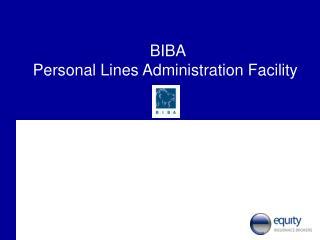 BIBA  Personal Lines Administration Facility