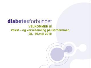 VELKOMMEN til Vekst – og vervesamling på Gardermoen 28.- 30.mai 2010