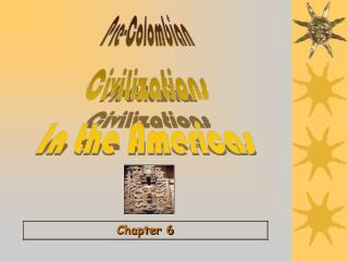Pre-Colombian Civilizations In the Americas