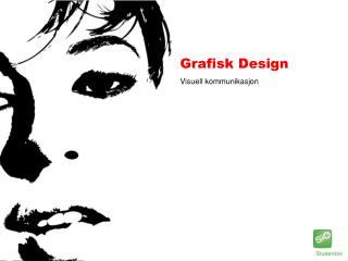 Grafisk Design  Visuell kommunikasjon