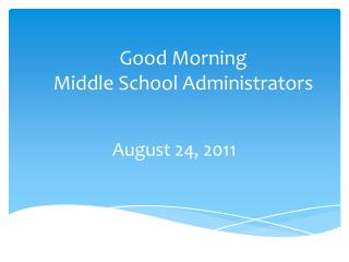 Good Morning Middle School Administrators