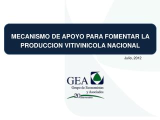 MECANISMO DE APOYO PARA FOMENTAR LA PRODUCCION VITIVINICOLA NACIONAL