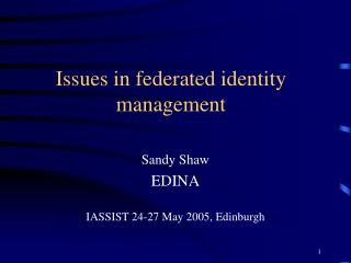 Issues in federated identity management
