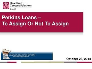 Perkins Loans –  To Assign Or Not To Assign