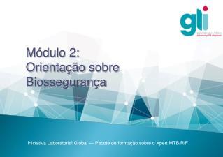 Módulo2:  Orientação sobre Biossegurança