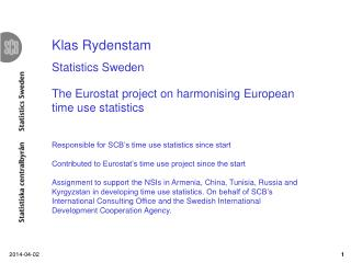 The Eurostat project on harmonising European time use statistics