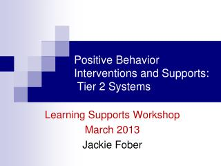 Positive Behavior Interventions and Supports:  Tier 2 Systems