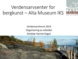Verdensarvsenter  for bergkunst � Alta Museum IKS
