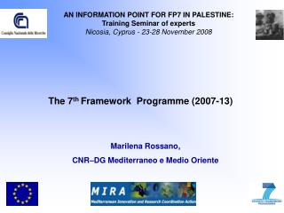 The 7 th  Framework  Programme (2007-13)