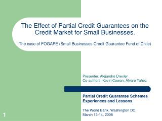 The Effect of Partial Credit Guarantees on the Credit Market for Small Businesses.   The case of FOGAPE Small Businesses
