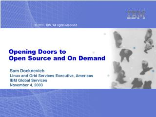 Opening Doors to Open Source and On Demand