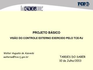 PROJETO BÁSICO VISÃO DO CONTROLE EXTERNO EXERCIDO PELO TCE-RJ