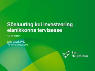 Sõeluuring kui investeering elanikkonna tervisesse