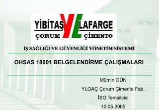 OHSAS 18001 BELGELENDİRME ÇALIŞMALARI