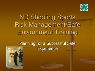ND Shooting Sports  Risk Management/Safe Environment Training