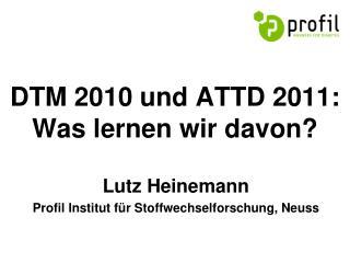 DTM 2010 und ATTD 2011: Was lernen wir davon
