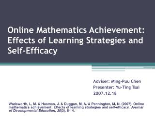 Online Mathematics Achievement: Effects of Learning Strategies and Self-Efficacy
