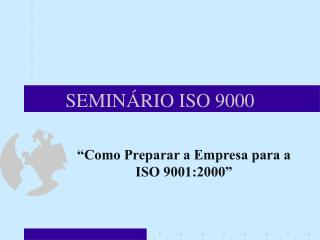 SEMINÁRIO ISO 9000