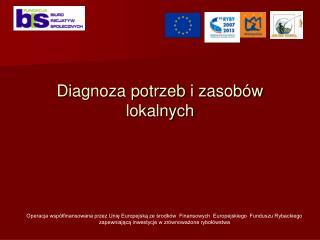 Diagnoza potrzeb i zasobów lokalnych