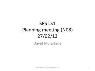 SPS LS1 Planning meeting ( N08) 27 /02/13