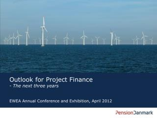 Outlook for Project Finance  - The  next three years