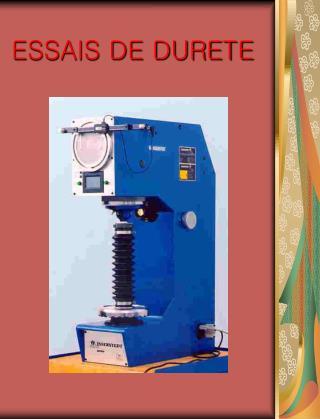 ESSAIS DE DURETE
