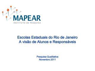 Escolas Estaduais do Rio de Janeiro A visão de Alunos e Responsáveis Pesquisa Qualitativa