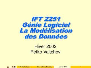 IFT 2251 Génie Logiciel La Modélisation des Données
