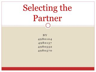 Selecting the Partner