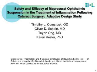 Timothy L. Comstock, OD Oliver D. Schein, MD Tuyen Ong, MD Karen Kesler, PhD