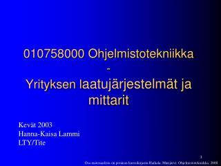 010758000 Ohjelmistotekniikka -  Yrityksen l aatujärjestelmät ja mittarit
