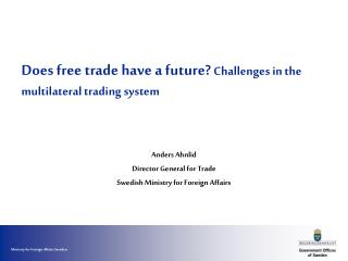Does free trade have a future? Challenges in the multilateral trading system