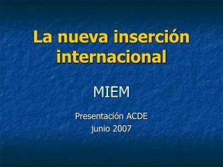 La nueva inserci�n internacional MIEM