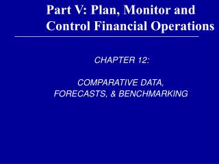 Part V: Plan, Monitor and Control Financial Operations