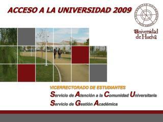 ACCESO A LA UNIVERSIDAD 2009