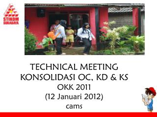 TECHNICAL MEETING  KONSOLIDASI  OC,  KD & KS OKK 2011 (12 Januari 2012) cams