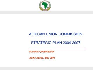 Summary presentation Addis Ababa, May 2004