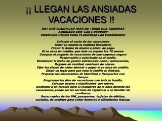 �� LLEGAN LAS ANSIADAS VACACIONES !!