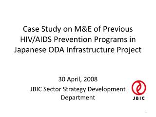 Case Study on M&E of Previous HIV/AIDS Prevention Programs in Japanese ODA Infrastructure Project