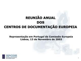 Representação em Portugal da Comissão Europeia Lisboa, 13 de Novembro de 2003