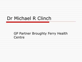 Dr Michael R Clinch