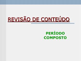 REVISÃO DE CONTEÚDO