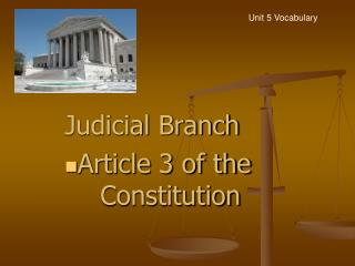 Judicial Branch Article 3 of the 	Constitution