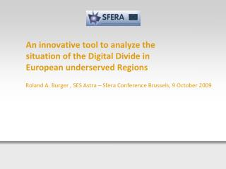 An innovative tool to analyze the situation of the Digital Divide in European underserved Regions