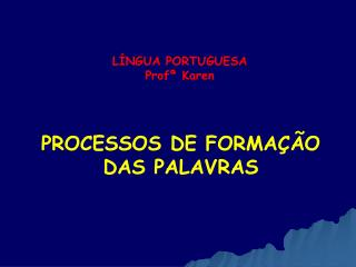 LÍNGUA PORTUGUESA Profª Karen